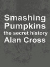 Smashing Pumpkins (eBook): the secret history